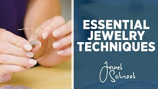 Essential Techniques For Jewelry Making | Jewelry 101