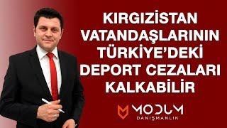 Kırgızistan vatandaşlarının deport cezaları kalkabilir