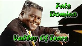 Fats Domino   Valley Of Tears