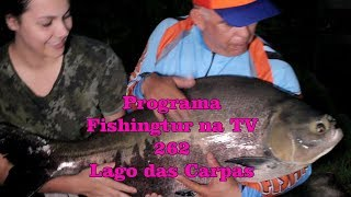 Programa Fishingtur na TV 262 - Pesqueiro Lago das Carpas