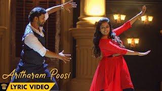 Aritharam Poosi - Official Lyric Video | Yaadhumaagi Nindraai | Ashwin Vinayagamoorthy