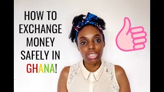 How To Exchange Money Safely In Ghana