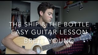 The Ship & The Bottle - Brett Young // Easy Guitar Lesson + Chords!