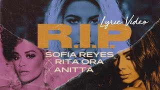 Sofia Reyes X Rita Ora X Anitta  - RIP - Lyric Video