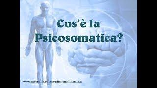 PSICOSOMATICA: cosa è veramente