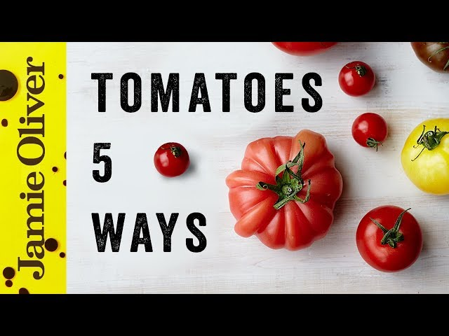 5 things to do with tomatoes: Jamie Oliver's Food Team