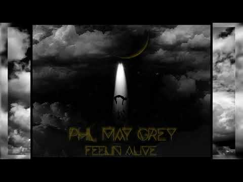 Phil May Grey - Phil May Grey - Feelin Alive (Official Audio)