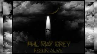 Video Phil May Grey - Feelin Alive (Official Audio)
