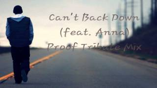 "Eminem - ""Can't Back Down"" feat. Anna (PROOF TRIBUTE MIX)"