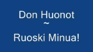 Don Huonot ~ Ruoski Minua!