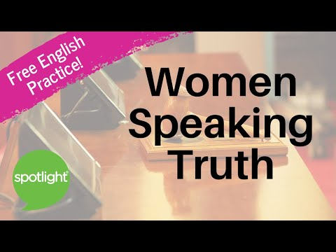 Women Speaking Truth | practice English with Spotlight