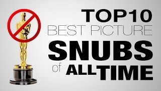 10 Biggest Best Picture Oscar Snubs