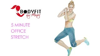 5 Minute Office Stretch Break by BodyFit By Amy