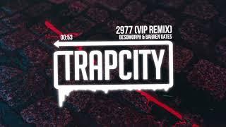Besomorph & Barren Gates - 2977 (VIP Remix)
