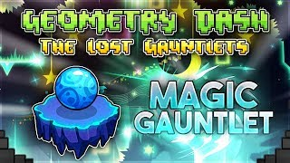 """Magic Gauntlet"" Complete [All Coins] - Geometry Dash 2.11 Gauntlets 
