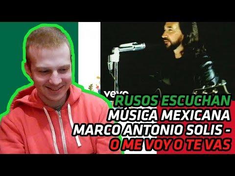 RUSSIANS REACT TO MEXICAN MUSIC | Marco Antonio Solís - O Me Voy O Te Vas | REACTION