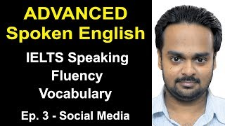 Advanced Spoken English Class #3 | Topic: Social Media | IELTS Speaking, Fluency, Vocab, Listening