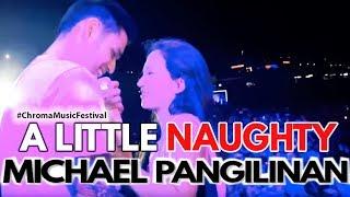 A LITTLE NAUGHTY MICHAEL PANGILINAN SINGS WEAK #ChromaMusicFestival