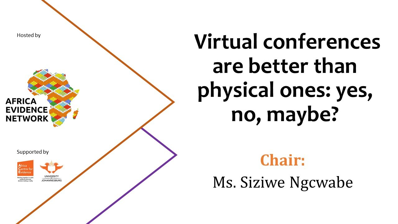 WEBINAR RECORDING | #AfricaEvidenceWebinar | Virtual conferences are better than physical ones: yes, no, maybe?