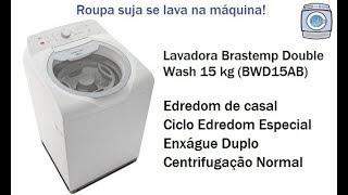 Lavadora Brastemp Double Wash 15 kg (BWD15) - Edredom de casal/Ciclo Edredom Especial