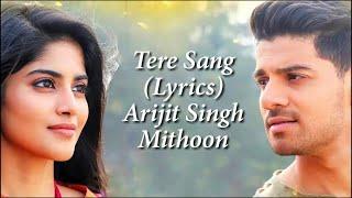 Tere Sang Full Song With Lyrics Satellite Shankar Arijit Singh