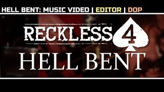 Reckless 4 - Hellbent (Music Video)