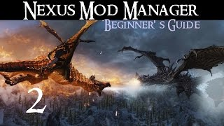NEXUS MOD MANAGER: Beginner's Guide #2 - Installing and Removing mods
