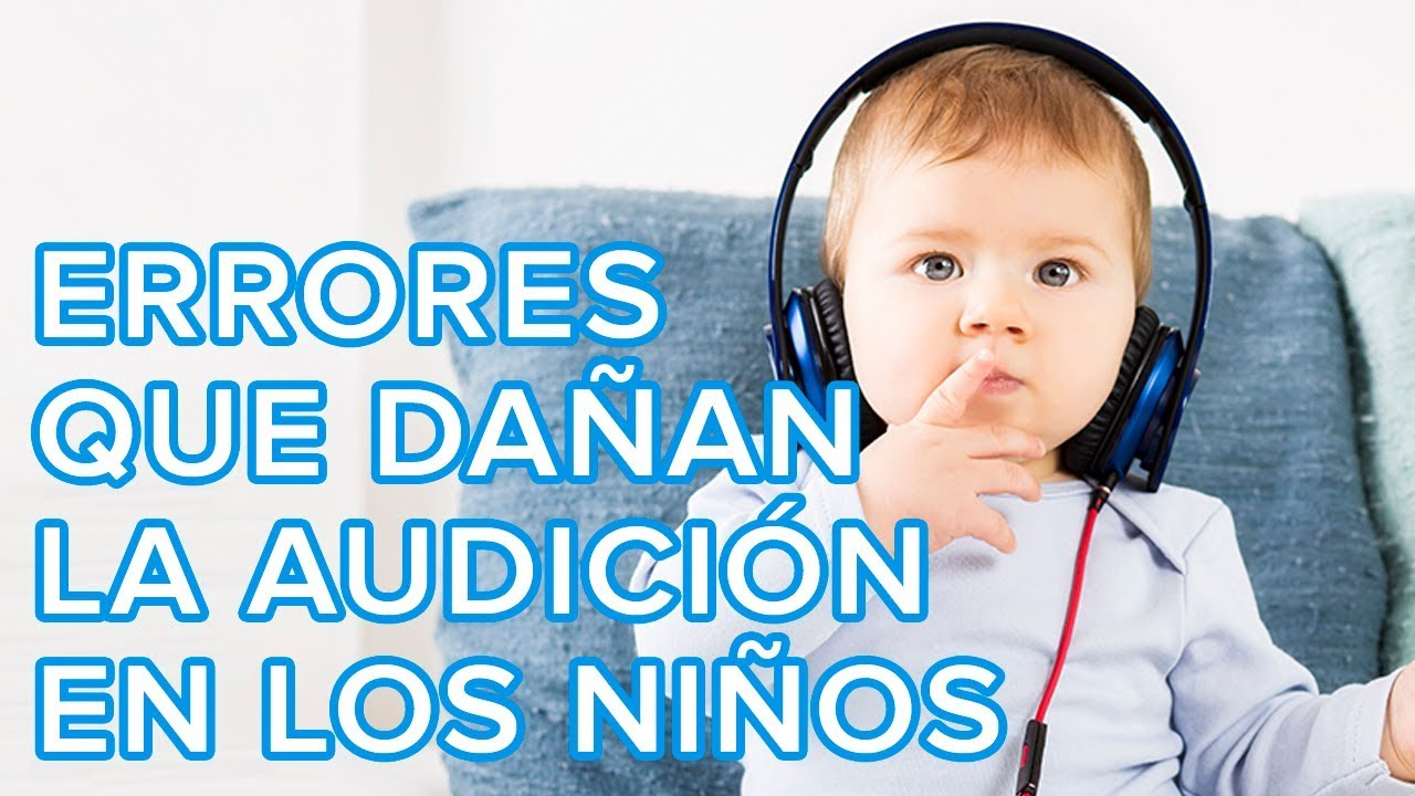 La salud de los oídos de los niños | Amigos y enemigos de la audición en la infancia