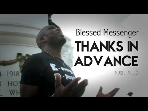 Blessed Messenger - Thanks in Advance @Bless1Messenger @djmickeyintl