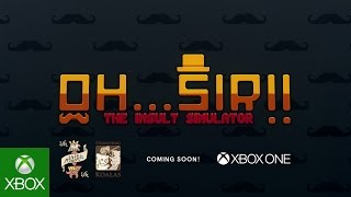 Oh...Sir! The Insult Simulator - Coming soon to Xbox One