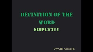 """Definition of the word """"Simplicity"""""""