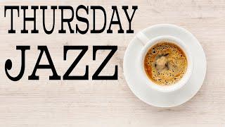 Thursday Coffee JAZZ Music - Positive JAZZ Playlist For Good Mood