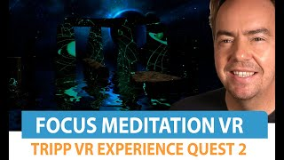 Focus Meditation in Virtual Reality: Tripp for Oculus Quest