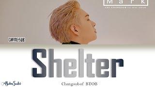 Lee Changsub [이창섭] BTOB [비투비] - Shelter 가사/Lyrics [Han|Rom|Eng]