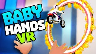 EPIC STUNTS IN BABY HANDS! - Baby Hands VR Gameplay - VR HTC Vive Gameplay