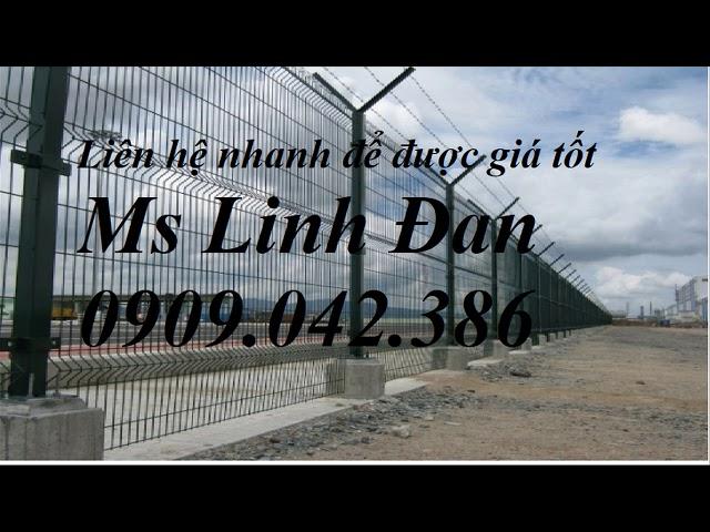 Lưới thép hàng rào mạ kẽm, lưới thép hàng rào sơn tĩnh điện, lưới thép hàng rào bọc nhựa