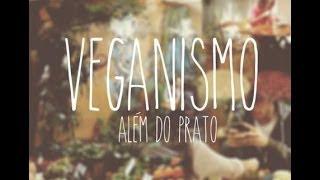 [ Assista & Compartilhe ] Veganismo: Além do prato