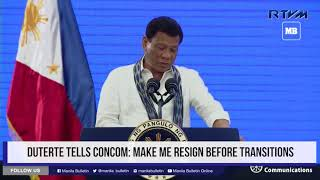 Duterte tells ConCom: Make me resign before transition