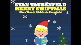 Evan Taubenfeld - Merry Swiftmas (Even Though I Celebrate Chanukah)