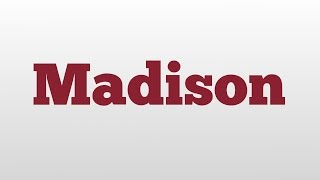 Madison meaning and pronunciation