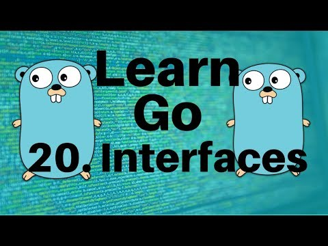 Interfaces – Go Lang Programming Tutorial: Part 20