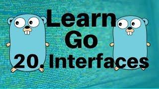 Interfaces - Go Lang Programming Tutorial: Part 20