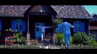 Brate Moj   Ivan Mandić & Ivan Martić Ivica (official Video 2017)