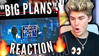 REACTING TO BIG PLANS - Why Don't We [Official Music Video] 2019