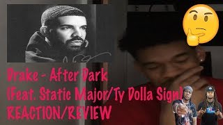 Drake - After Dark (Feat. Static Major & Ty Dolla Sign) (REACTION!)