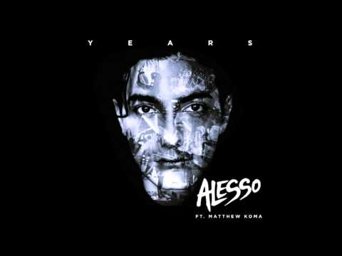 Years (2012) (Song) by Alesso and Matthew Koma