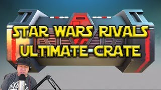 Star Wars: Rivals - Ultimate Crate Opening