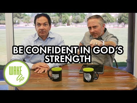 Be Confident in God's Strength – WakeUP Daily Bible Study – 06-21-19
