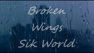 Broken Wings - Sik World [Sub-Esp]