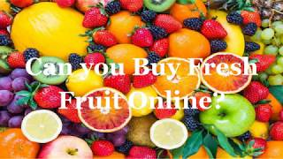 Can you Buy Fresh Fruit Online